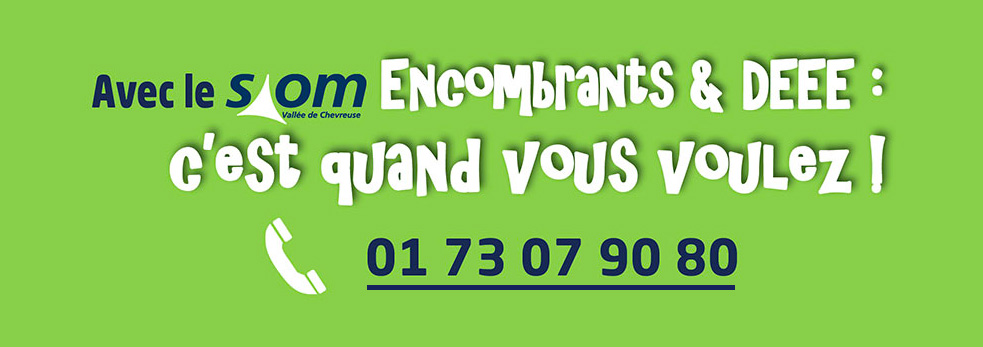 Encombrants & DEEE Tél. 01 73 07 90 80